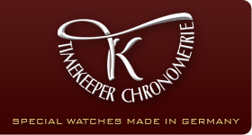 Timekeeper Chronometrie - Special Watches Made In Germany